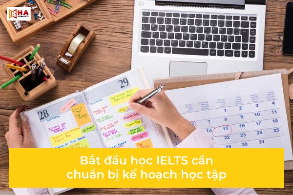 Kế hoạch học IELTS cụ thể học ielts cần chuẩn bị những gì