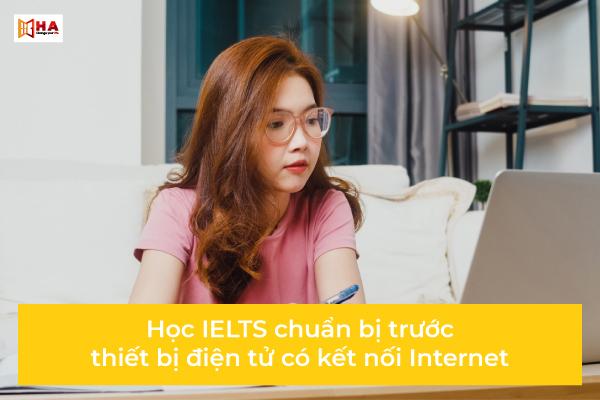 Thiết bị điện tử có kết nối Internet học ielts cần chuẩn bị những gì