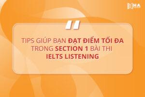 TIPS Section 1 hiệu quả trong bài thi IELTS Listening