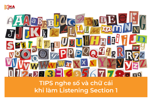 IELTS Listening section 1 tips Tập nghe số và chữ cái