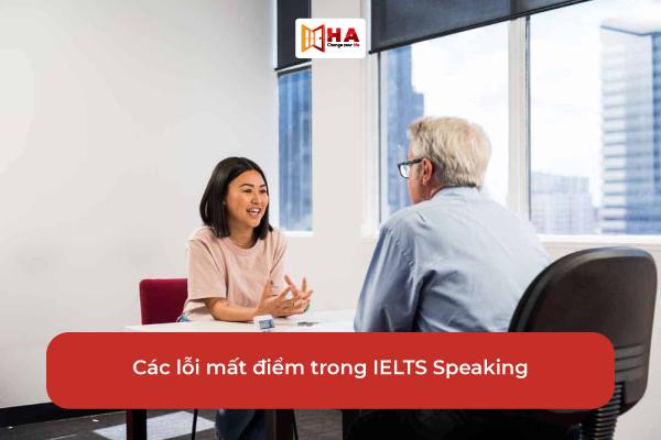 Các lỗi cần lưu ý tránh mất điểm IELTS Speaking