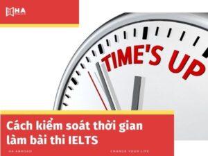Cách kiểm soát thời gian làm bài thi IELTS hợp lý