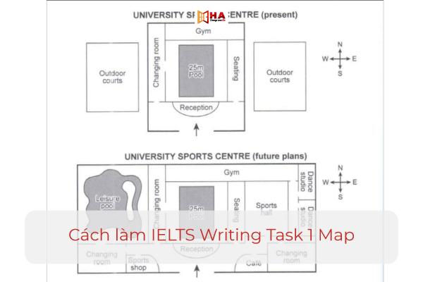Cách làm IELTS Writing Task 1 Map