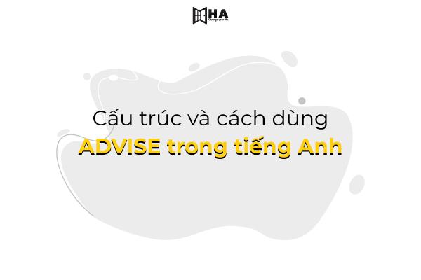 Cấu trúc và cách dùng Advise trong Tiếng Anh