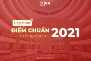 Cập nhật điểm chuẩn các trường đại học 2021