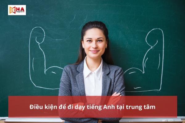 Điều kiện để được đi dạy tiếng Anh tại trung tâm