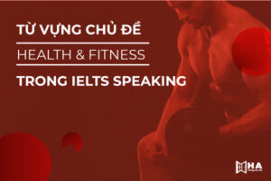 Từ vựng chủ đề Health and Fitness trong IELTS Speaking
