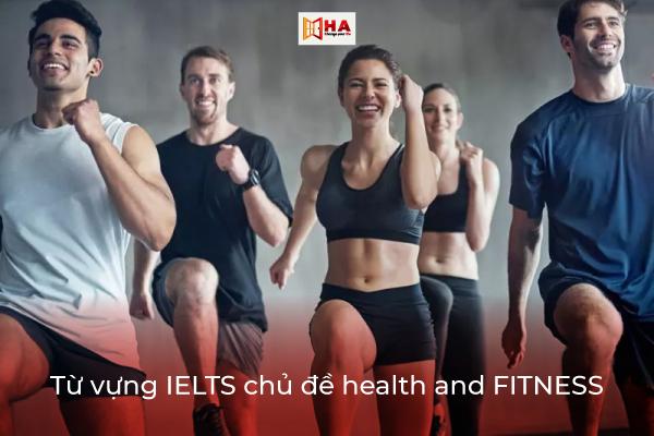 Từ vựng chủ đề Health and Fitness