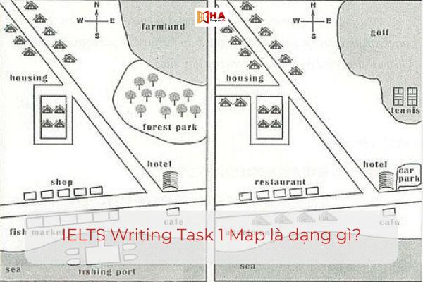 Map IELTS Writing Task 1 là dạng gì?