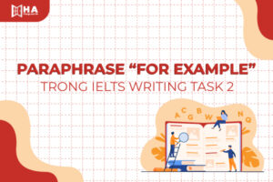 Cách nói thay thế Paraphrase For Example/Instance trong IELTS
