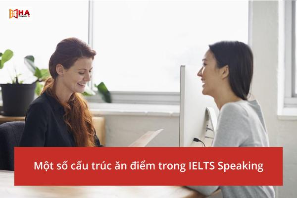 Một số cấu trúc ăn điểm trong IELTS Speaking