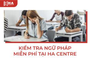 Kiểm tra ngữ pháp hoàn toàn miễn phí tại HA Centre